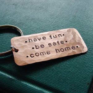 Have Fun, Be Safe, Come Home Keychain, Custom Hand Stamped Copper, Son ...