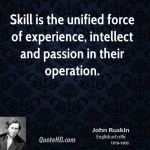 John Ruskin Experience Quotes