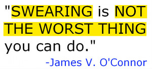 Swearing Quotes Swearing is not the worst