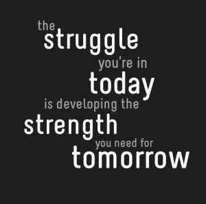 Strength you need for tomorrow..