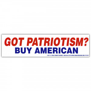 ... Shirts, Flags, Pins, Bumper Stickers > Got Patriotism Bumper Sticker