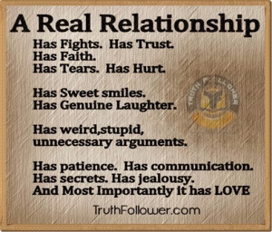 Real Relationship Has Fight Has Trust Has Faith Has Tears Has Hurt