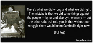 what we did wrong and what we did right. The mistake is that we did ...