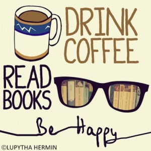 Drink Coffee, Read Books, Be Happy! #coffee #quotes