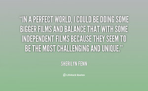 quote-Sherilyn-Fenn-in-a-perfect-world-i-could-be-14534.png