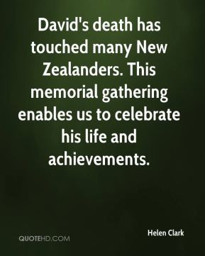 David's death has touched many New Zealanders. This memorial gathering ...