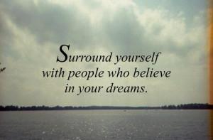 People Believe In Your Dreams
