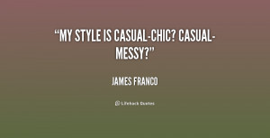 quote-James-Franco-my-style-is-casual-chic-casual-messy-159481.png