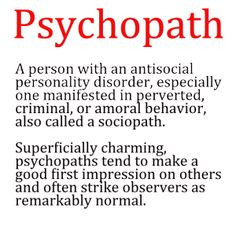 Psychopath Quotes Psychopaths tend to make a