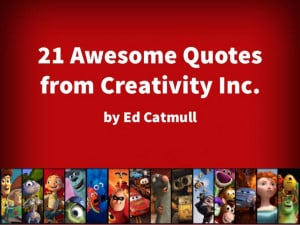 Awesome Quotes from Creativity Inc—Inspirational Quotes from Ed ...