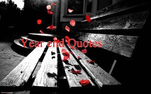 Quotes on Year End/Quotes on life