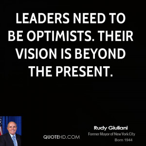 rudy-giuliani-rudy-giuliani-leaders-need-to-be-optimists-their-vision ...