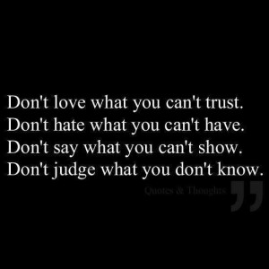Don't judge what you don't know.