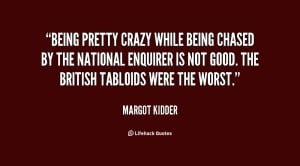 quote-Margot-Kidder-being-pretty-crazy-while-being-chased-by-22476.png