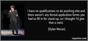 have no qualifications to do anything else and there weren't any ...