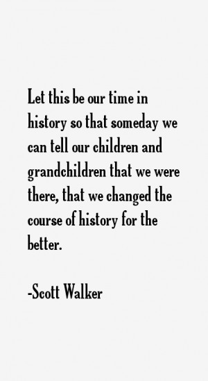 Scott Walker Quotes & Sayings