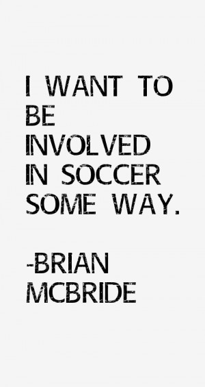 Brian McBride Quotes & Sayings