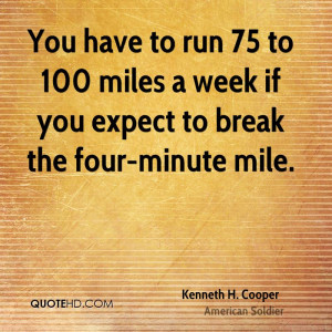 kenneth-h-cooper-kenneth-h-cooper-you-have-to-run-75-to-100-miles-a ...