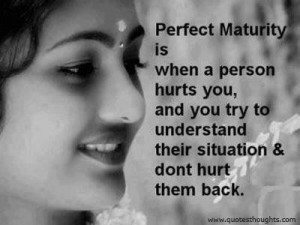 Nice hurt quotes thoughts maturity understand great best