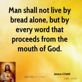 jesus-christ-jesus-christ-man-shall-not-live-by-bread-alone-but-by.jpg