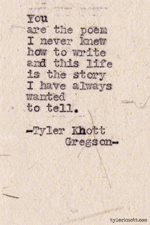 ... This Life Is The Story I Have Always Wanted To Tell - Romantic Quote