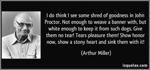 ... , Crucible, People Quotes, Richard Armitage, Arthur Miller Quotes