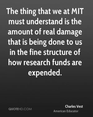 at MIT must understand is the amount of real damage that is being done ...