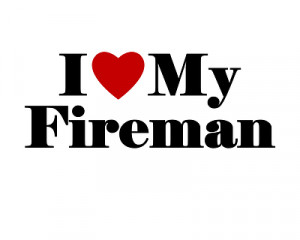 love my firefighter quotes fireman song wikipedia free encyclopedia ...