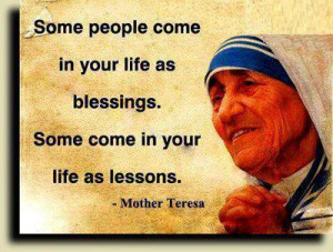 Some people come in your life as blessings. Some come in your life as ...