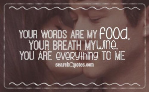 You Are My Everything Quotes For Him You are everything to me