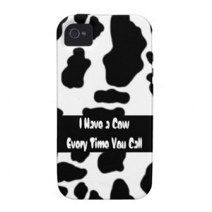 Have a #Cow every time you call! #funny cow quote #iPhone case is a ...