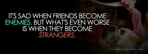 Its Sad When Friends Facebook Cover Photo