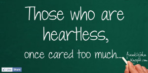 Heartless People Quotes Those who are heartless,