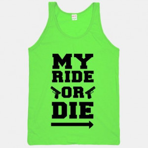 ride or die quotes for best friends My Ride or Die (Neon