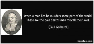 When a man lies he murders some part of the world. These are the pale ...