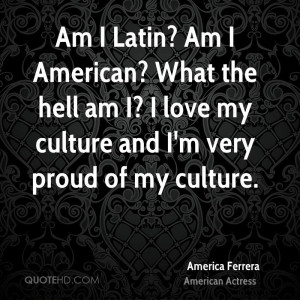 america-ferrera-actress-quote-am-i-latin-am-i-american-what-the-hell ...