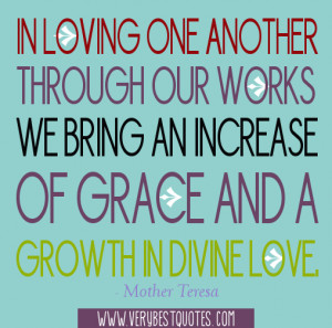 In loving one another through our works we bring an increase of grace ...