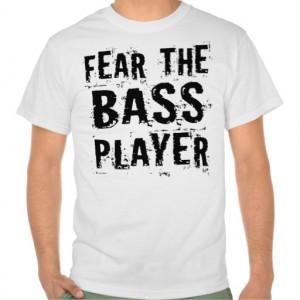 fear_the_bass_player_funny_guitar_music_t_shirt ...
