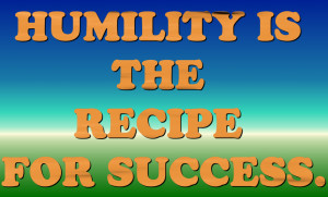 http://www.pics22.com/bible-quote-humility-is-the-recipe-for-success/