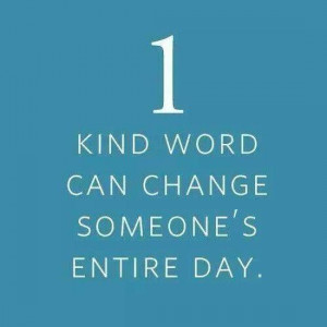 Kind Word… Changes every thing for the better~