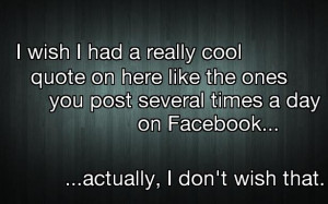 quotes for facebook i wish i had a really cool quote funny quotes ...