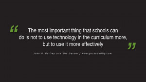 The most important thing that schools can do is not to use technology ...