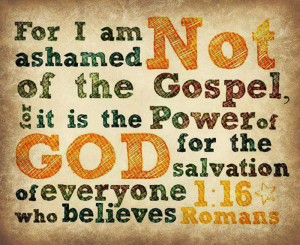 Bible Verses On Faith Romans 1:16 Not Ashamed Picture