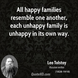 All happy families resemble one another, each unhappy family is ...