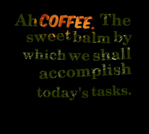 Top 20 Quotes About Coffee