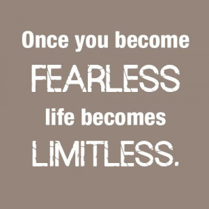 become-fearless-limitless-life-quotes-sayings-pictures.jpg