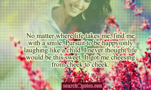 No matter where life takes me, find me with a smile. Pursuit to be ...