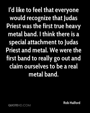 would recognize that Judas Priest was the first true heavy metal ...