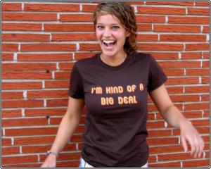 Snorg Tees: I'm Kind of a Big Deal