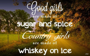 Country girls... we love our whiskey!!!